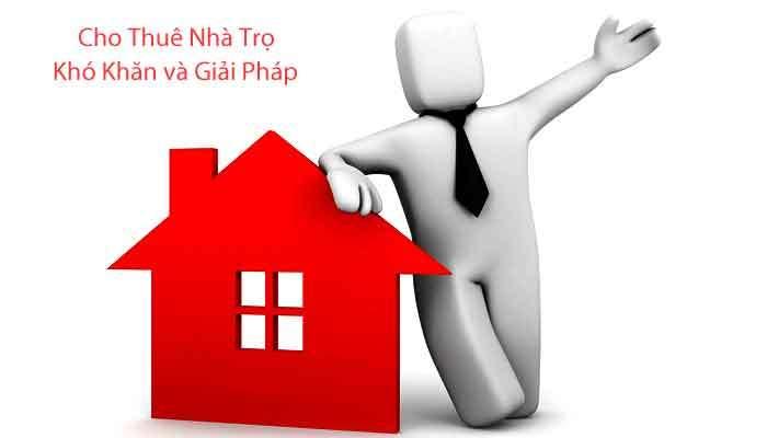 Cho thuê nhà trọ - 3 khó khăn thường gặp và giải pháp khắc phục